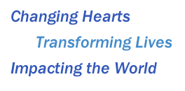 Changing Hearts, Transforming Lives, Impacting the World